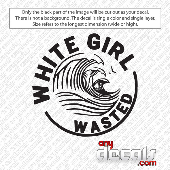 White Claw White Girl Wasted Decal