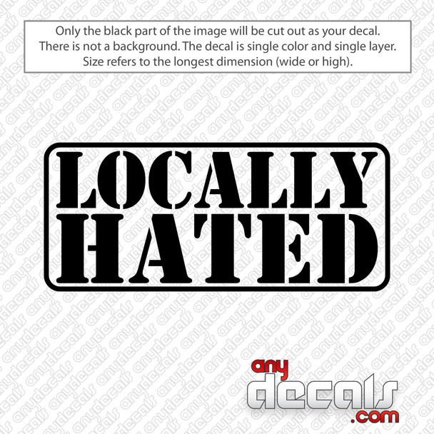 Locally Hated Decal Sticker