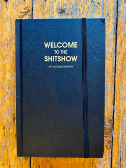 Welcome To The Shitshow - Journal