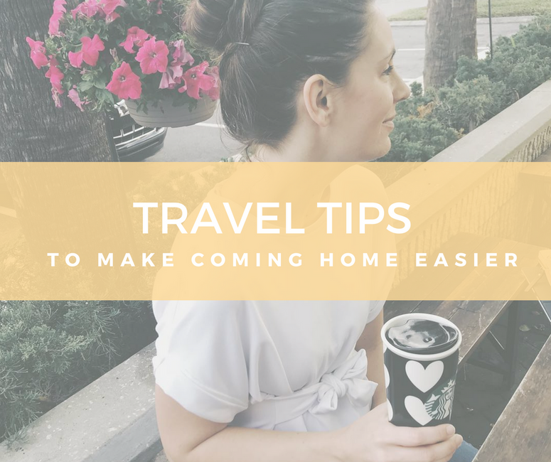 6 Travel Tips to Make Coming Home Easier