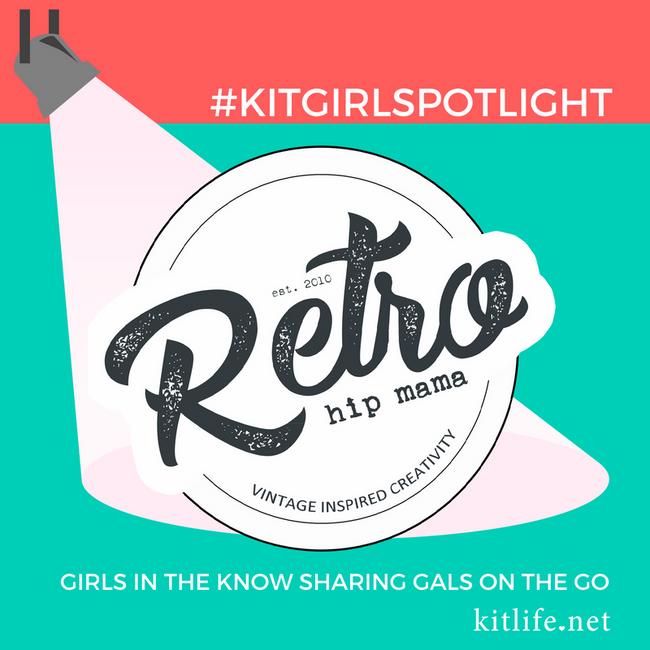 Kitgirl Spotlight | Retro Hip Mama