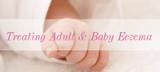 7 New Ways To Treat Adult & Baby Eczema