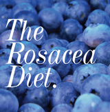 ​The Rosacea Diet: Eat Your Way To Beautiful Skin!