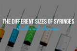 The Different Sizes of Syringes
