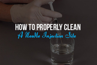 How to Properly Clean a Needle Injection Site