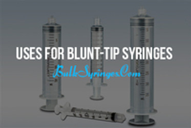 Uses for Blunt-Tip Syringes