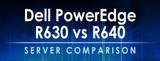 Dell PowerEdge R630 vs R640 Server Comparison