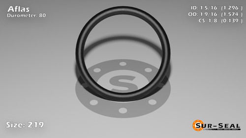 O-Ring, Black Aflas Size: 219, Durometer: 80 Nominal Dimensions: Inner Diameter: 1 8/27(1.296) Inches (3.29184Cm), Outer Diameter: 1 31/54(1.574) Inches (3.99796Cm), Cross Section: 5/36(0.139) Inches (3.53mm) Part Number: OR80AFL219