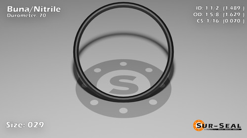 O-Ring, Black BUNA/NBR Nitrile Size: 029, Durometer: 70 Nominal Dimensions: Inner Diameter: 1 22/45(1.489) Inches (3.78206Cm), Outer Diameter: 1 39/62(1.629) Inches (4.13766Cm), Cross Section: 4/57(0.07) Inches (1.78mm) Part Number: ORBN029