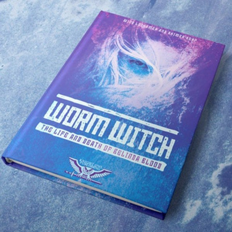 Worm Witch: The Life and Death of Belinda Blood