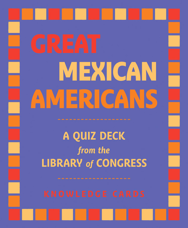 Knowledge Cards Great Mexican Americans
