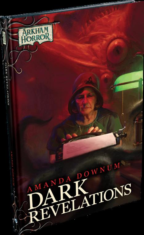 Arkham Horror Novella: Dark Revelations Amanda Downum