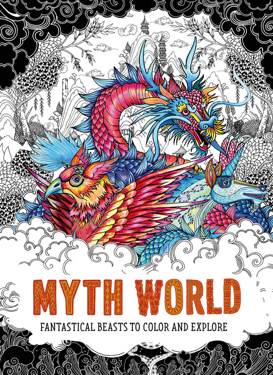 Myth World Fantastical Beasts to Color and Explore