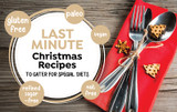 Last Minute Christmas Recipes to Cater for Special Diets