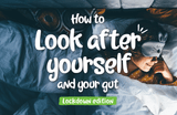 How to look after yourself (and your gut) during lockdown