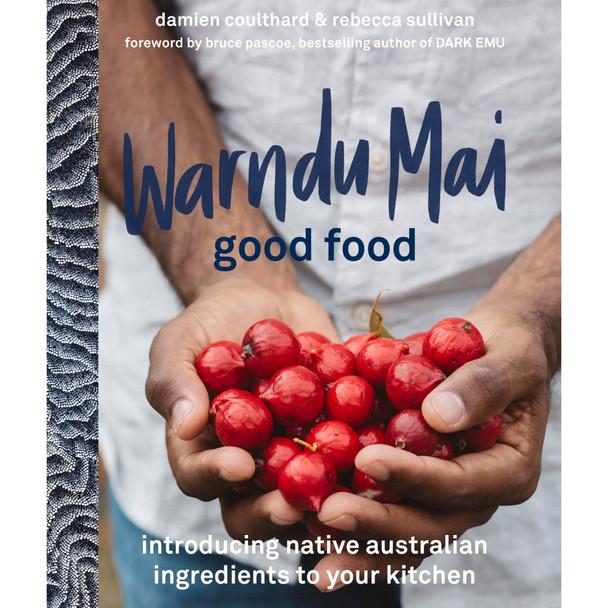 Warndu Mai (Good Food) by Rebecca Sullivan & Damien Coulthard