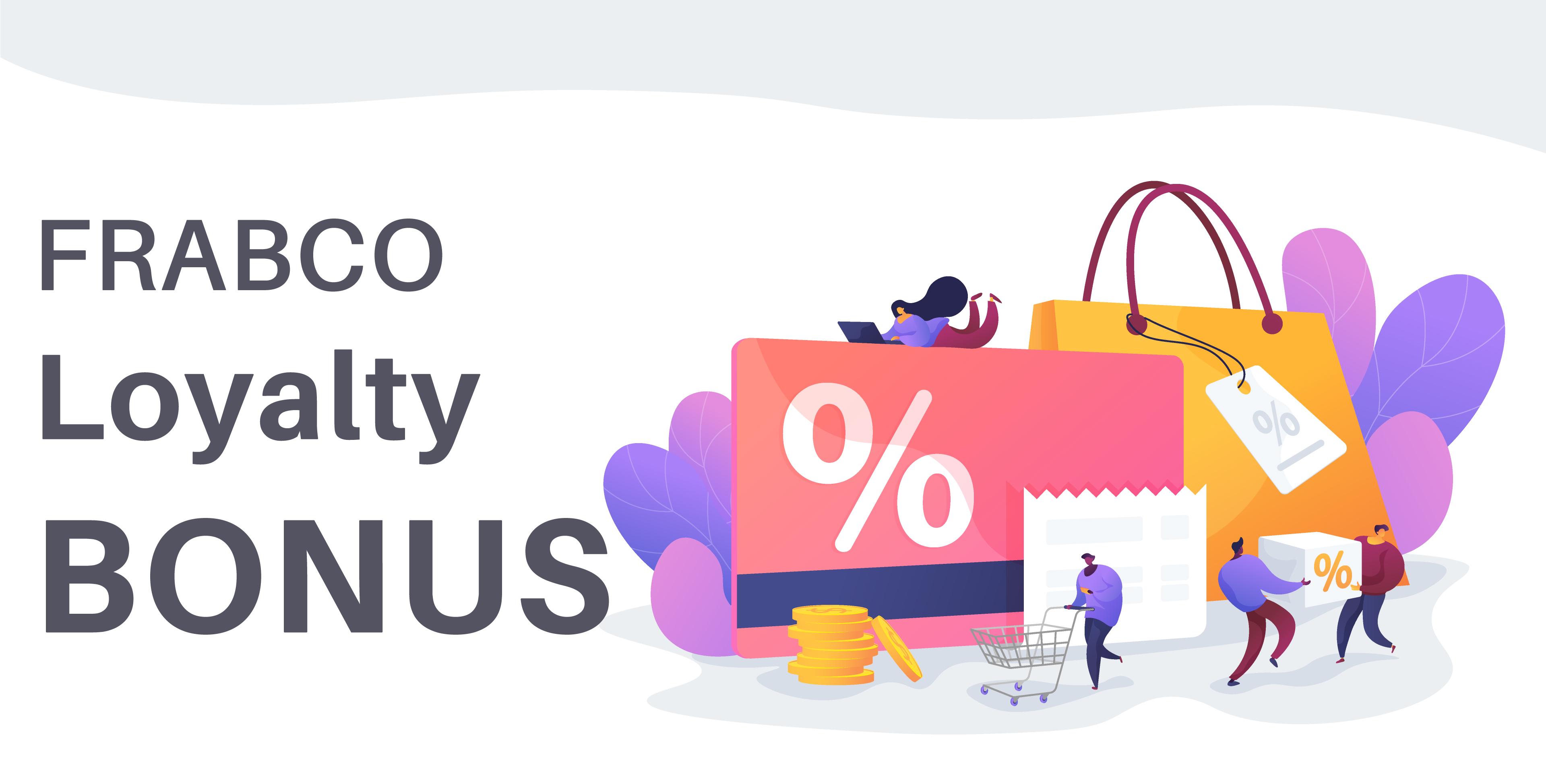 frabco loyalty bonus