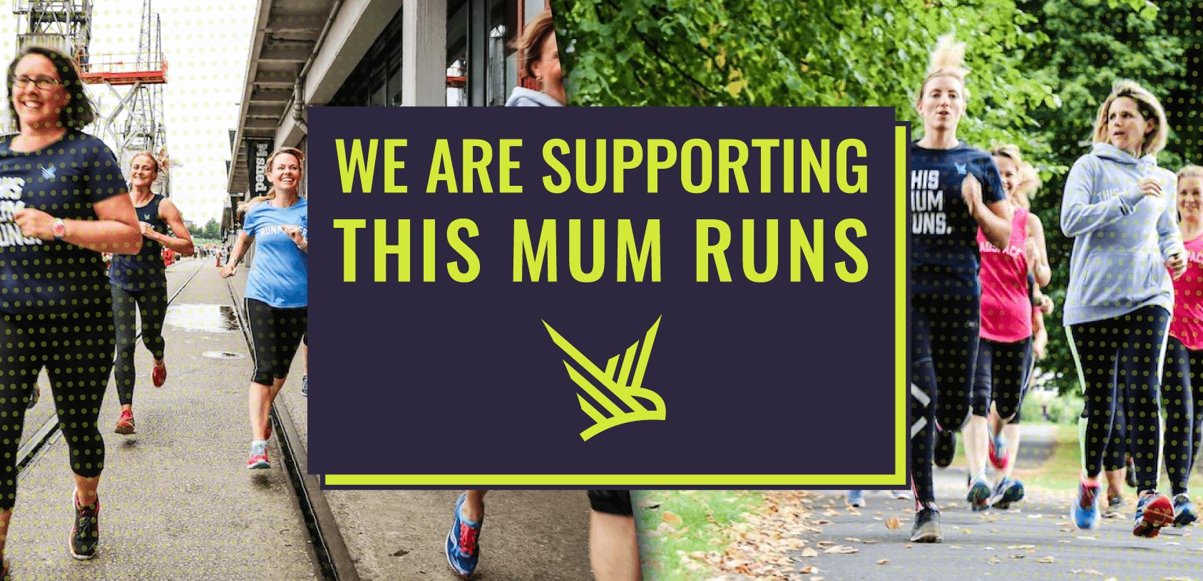 We Support This Mum Runs