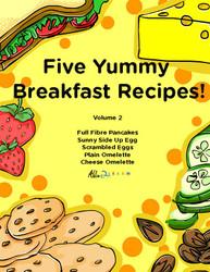 Five Yummy Breakfast Recipes - Volume 2