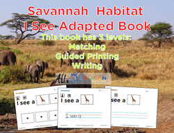 I SEE Savannah Animals Habitat Adapted Books:  3 Levels: Matching, Guided Printing, Printing: 84 Pages