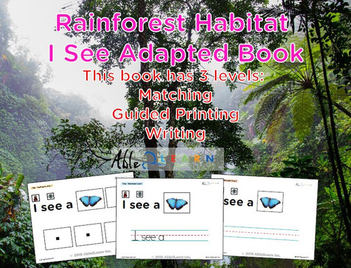 I SEE Rainforest Animals Habitat Adapted Books:  3 Levels: Matching, Guided Printing, Printing: 84 Pages
