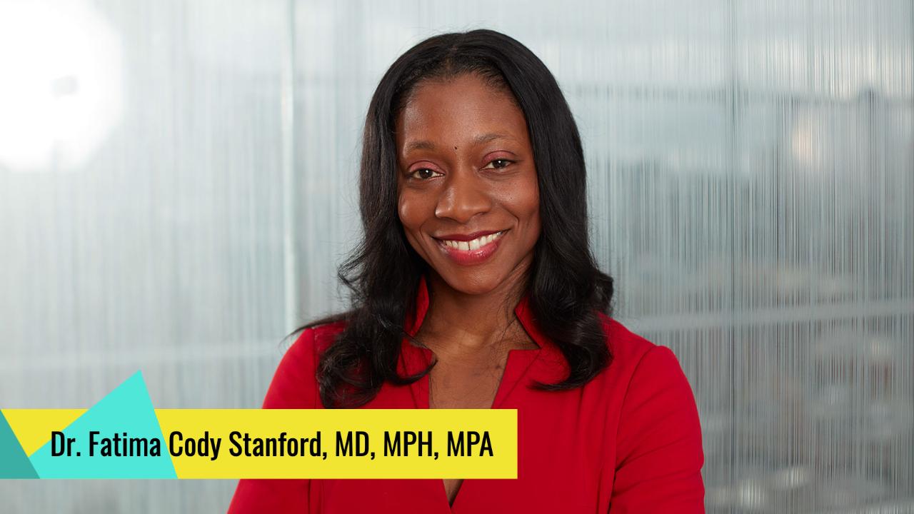 Dr. Fatima Cody Stanford, MD, MPH, MPA