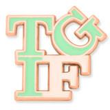 TGIF Lapel Pin - BOGO