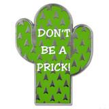 Don't Be A Prick Pin
