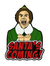 Santa's Coming Pin