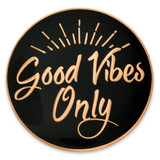 Good Vibes Only Pin