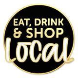 Eat Drink Shop Local Lapel Pin
