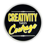 Creativity Takes Courage Lapel Pin