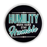 Humility Work Hard Lapel Pin