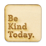 Be Kind Today Wood Pin
