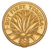 But First Tequila Wood Pin