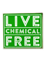 Live Chemical Free Pin