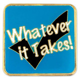 Whatever It Takes Pin