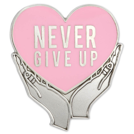 Never Give Up Pin - Pink Front