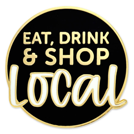 Eat Drink Shop Local Lapel Pin front