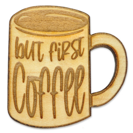 But First Coffee Wood Pin Front