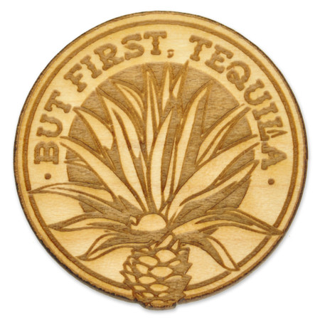 But First Tequila Wood Pin Front