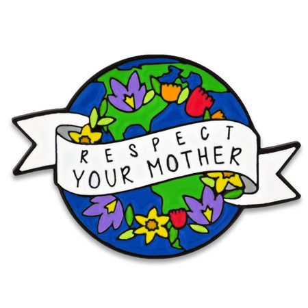 Respect Your Mother Earth Pin Front