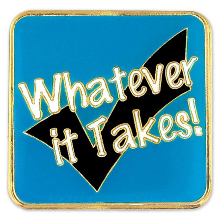 Whatever It Takes Pin Front