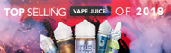 Top Selling Vape Juices of 2018