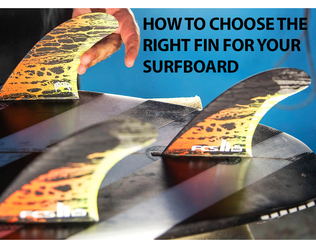 Choosing The Best Surfboard Fin For Your Surfboard