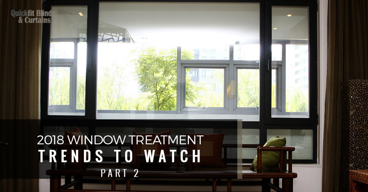 2018 window treatment trends to watch part two - Latest window treatment trends ...