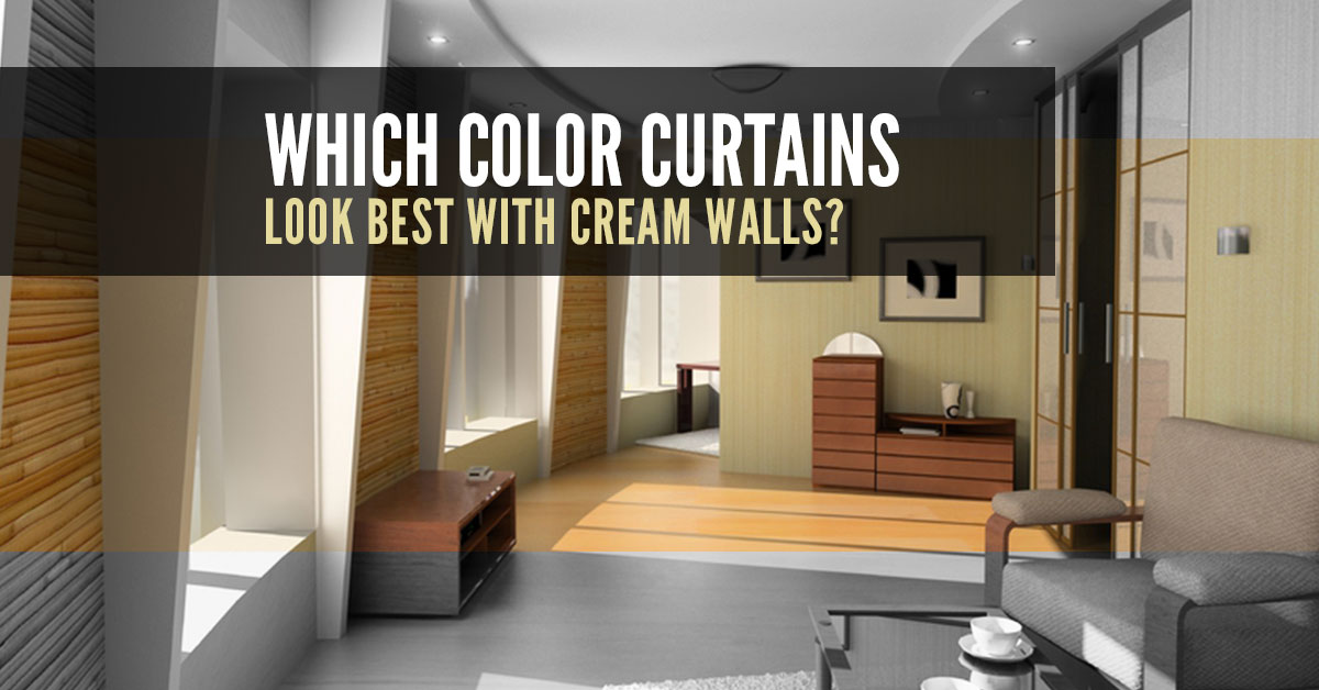 Which Colour Curtains Look Best With Cream Walls Quickfit Blinds And Curtains