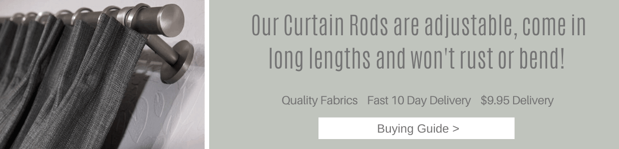 Curtain Rods which will not rust or bend or buckle