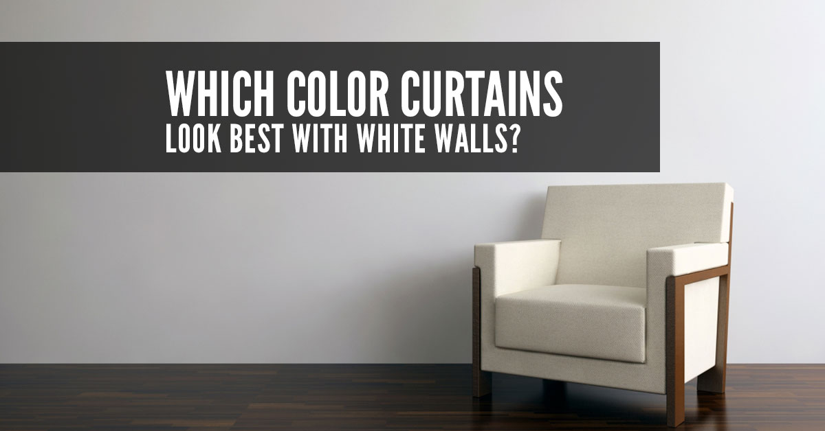 Which Colour Curtains Look Best With White Walls