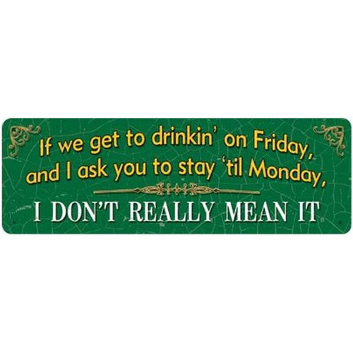 """River's Edge """"If We Get to Drinking"""" Sign Steel 3.5""""x10.5"""" 1414"""